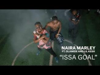 VIDEO: Naira Marley - Issa Goal ft. Olamide x Lil Kesh