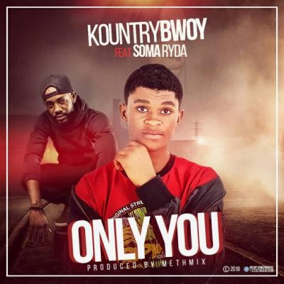 MP3: KountryBwoy - Only You ft Soma Ryder (Prod By Methmix)