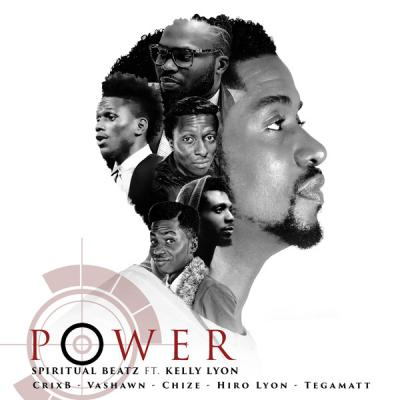 MP3: Spiritualbeatz - Power Ft. Kelly Lyon, TegaMatt, Chize, Vashawn, Hiro Lyon & CrixB