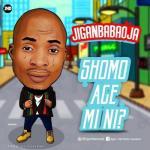 Music: Jiganbabaoja - Sho Mo Age Mi Ni