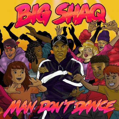Music: Big Shaq - Man Don't Dance