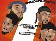 Music: Black Reverendz ft Danfo Drivers - Announcement