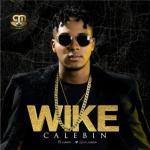VIDEO: Calebin - WIKE