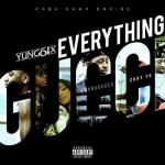 Music: Yung6ix - Everything Gucci