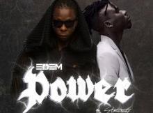 MP3: Edem - Power Ft. Stonebwoy