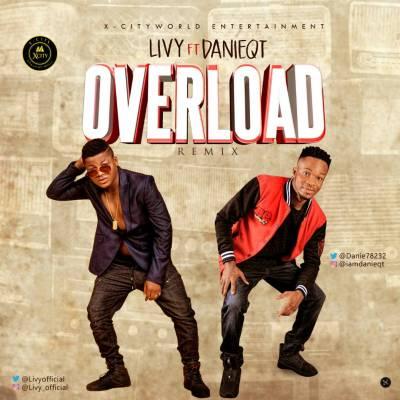 MP3: Livy Ft. Daniel QT - Overload ( Remix)