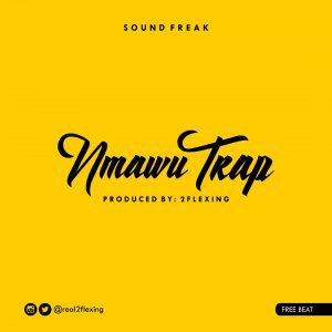Free beat: Nmawu Trap (Prod By 2flexing)