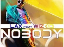 Music: L.A.X ft. Wizkid - Nobody