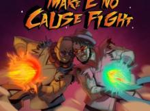 BOJ & Ajebutter22 - Make E No Cause Fight (EP)