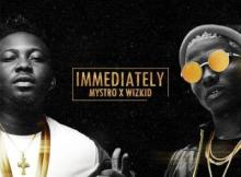 MP3: Mystro x Wizkid - Immediately