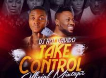 MIXTAPE: DJ Hot Davido - Take Control Official Mix