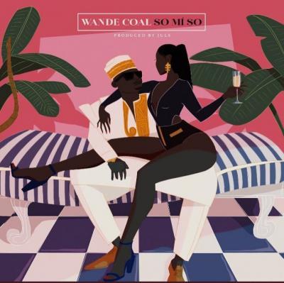 MP3: Wande Coal - So Mi So (Prod. By Juls)