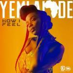 Music: Yemi Alade - How I Feel
