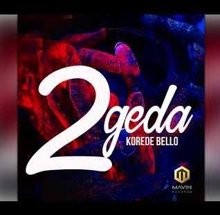 Music: Korede Bello - 2geda