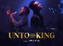 Music: Frank Edwards - Unto The King (ft. Pita)