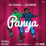 Music: DJ Hazan - Panya ft. Olamide (Prod. by Olamide)