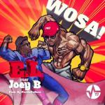 Music: E.L - Wosa Ft. Joey B