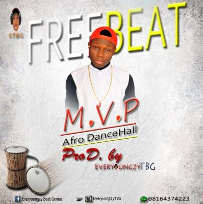 Freebeat: Afro dancehall [MVP] (Prod. By EveryoungzyTBG)