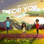 Music: Kizz Daniel - For You ft. Wizkid