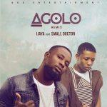 Music: Ijaya - Agolo (Remix) ft. Small Doctor