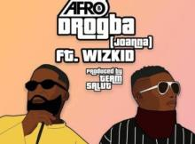 Music: Afro B x Wizkid - Drogba (Joanna)