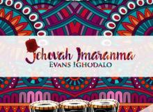 Music: Evans Ighodalo - Jehovah Imaranma
