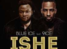 VIDEO: Blue Ice Johnson - Ishe ft. 9ice