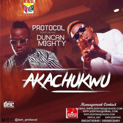 (Audio+Video) Protocol x Duncan Mighty - Akachukwu