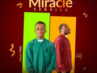 Music: Tbabz - Miracle Service ft. Oba Reengy