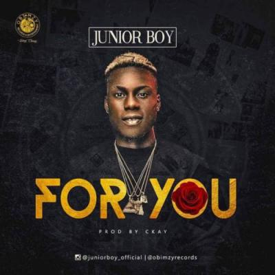 (music) Junior Boy - For You (Prod. By Ckay)