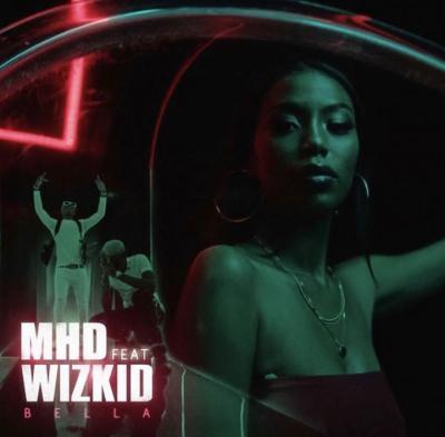 (music) MHD x Wizkid - Bella