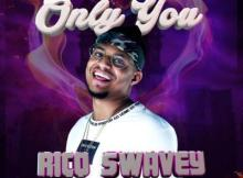 (music) Rico Swavey - Only You