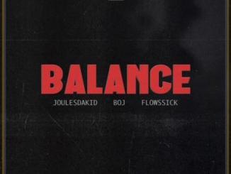 (music) JoulesDaKid x Flowssick x BOJ - Balance