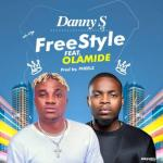 (music) Danny S x Olamide - Freestyle