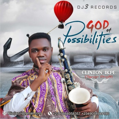 (music) Clinton Ikpe - God Of Possibilities