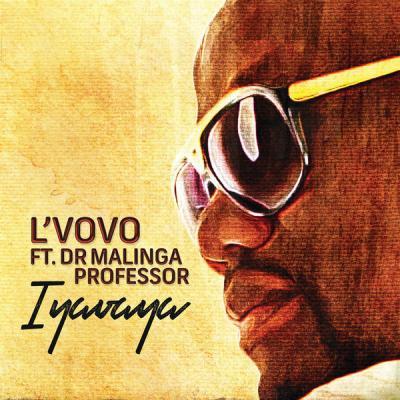 (Music) L'Vovo X Professor X Dr Malinga - Iyavaya