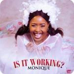 (music) MoniQue - Is It Working