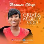 MP3: Naomee Oboyi - Great & Mighty God