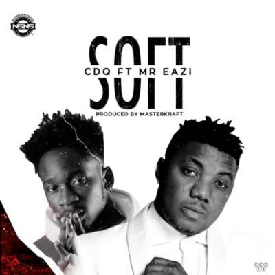 (Lyrics) CDQ x Mr. Eazi - Soft