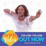(Video) Uniekgrace - Follow Follow