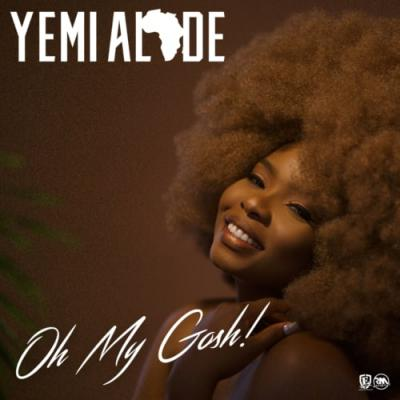 (Lyrics) Yemi Alade - Oh My Gosh