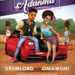 (Music) Drumlord X Omawumi - Adanma