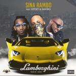 (Music) Sina Rambo - Lamborghini ft Offset X Davido