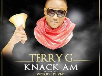 (Music) Terry G X Wizkid X Runtown X Phyno - Knack Am