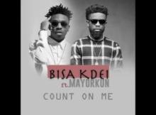 MP3: Bisa Kdei X Mayorkun - Count On Me
