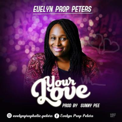 MP3 : Evelyn Prop Peters - Your Love