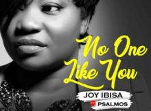 MP3 : Joy Ibisa - No One Like You ft. Psalmos