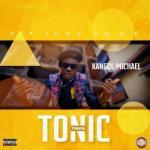 VIDEO: Kangol Michael - Tonic