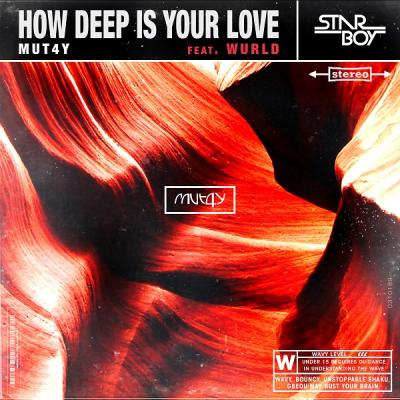 MP3 : Mut4y x WurLD - How Deep Is Your Love