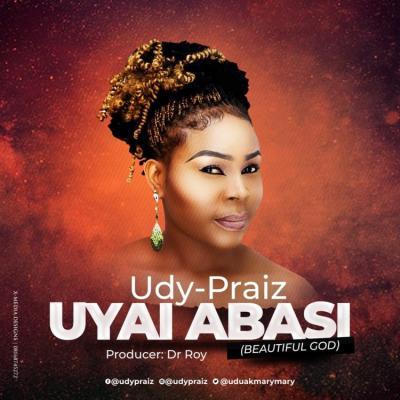 MP3 : Udy Praiz - Uyai Abasi